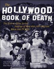 The Hollywood Book of Death : The Bizarre, Often Sordid, Passings of More Than 125 American Movie and TV Idols by Tribune Media Services Staff and James Robert Parish (2001, Paperback)