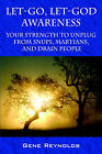 Let-Go, Let-God Awareness: Your Strength to Unplug from Snups, Martians, and Drain People by Gene Reynolds (Paperback / softback, 2006)