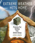 Extreme Weather Hits Home: Protecting Your Buildings from Climate Change by John Banta (Paperback, 2007)