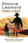Cuba Libre by Elmore Leonard (Paperback, 2008)