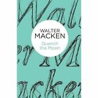 Quench the Moon by Walter Macken (Paperback, 2014)