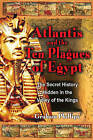 The Atlantis and the Ten Plagues of Egypt: The Secret History Hidden in the Valley of the Kings by Graham Phillips (Paperback, 2003)