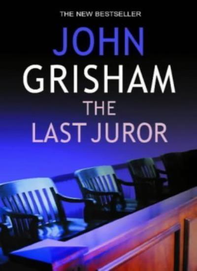 The Last Juror By John Grisham. 9781844131594
