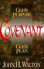 Covenant: God's Purpose God's Plan by John H. Walton (Paperback, 1994)