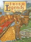 Great Irish Legends for Children by Yvonne Carroll (Hardback, 2005)