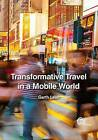 Transformative Travel in a Mobile World by Garth Lean (Hardback, 2012)