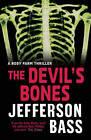 The Devil's Bones: A Body Farm Thriller by Jefferson Bass (Paperback, 2009)