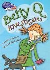 Betty Q Investigates by Franklin Watts, Karyn Gorman (Hardback, 2014)