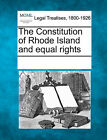 The Constitution of Rhode Island and Equal Rights by Gale, Making of Modern Law (Paperback / softback, 2011)