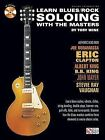 Toby Wine: Learn Blues/Rock Soloing with the Masters by Toby Wine (Mixed media product, 2013)