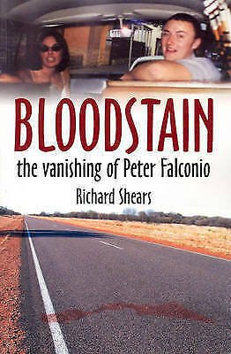 Bloodstain: The Vanishing of Peter Falconio by Richard Shears (Paperback, 2005)