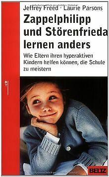 Zappelphilipp und Störenfrieda lernen anders: Wie Eltern...   Buch   Zustand gut