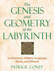 The Genesis and Geometry of the Labyrinth: Architecture, Hidden Language, Myths and Rituals by Patrick Conty (Paperback, 2003)