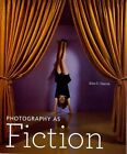Photography as Fiction by Erin C. Garcia (Hardback, 2010)
