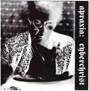 APRAXIA-Cyberchrist-CD-Industrial-on-RedEye-Records