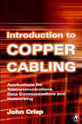 Introduction to Copper Cabling: Applications for Telecommunications, Data Communications and Networking by John Crisp (Paperback, 2002)