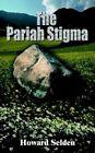 The Pariah Stigma by Howard Selden 9781414009209 Paperback 2003