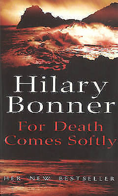 For Death Comes Softly, Bonner, Hilary, Very Good Book