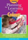 Planning for Learning Through Colour by Rachel Sparks Linfield (Paperback, 2014)