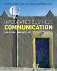 Integrated Business Communication: In a Global Marketplace by Marilyn S. Sarow, Laurence Stuart, Bonnye E. Stuart (Paperback, 2007)