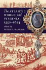 The Atlantic World and Virginia, 1550-1624 by The University of North Carolina Press (Paperback, 2007)