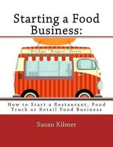 Starting A Food Buisness: Step By Step Guide To Business Ownership