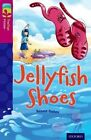 Oxford Reading Tree TreeTops Fiction: Level 10 More Pack A: Jellyfish Shoes by Susan Gates (Paperback, 2014)