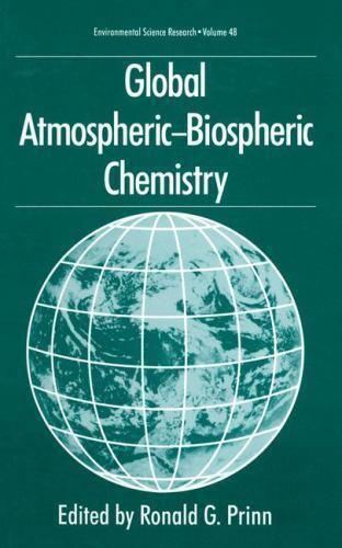 Global Atmospheric-Biospheric Chemistry by R. G. Prinn