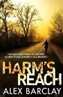 Harm's Reach von Alex Barclay (2014, Taschenbuch)