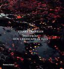 Footprint: Our Landscape in Flux by Stuart Franklin (Hardback, 2008)