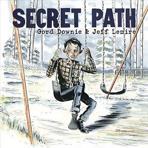 Secret-Path-Paperback-by-Downie-Gord-Lemire-Jeff-ILT-Brand-New-Free-s
