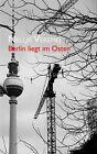 Berlin liegt im Osten von Nellja Veremej (2013, Kunststoffeinband)