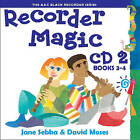Recorder Magic 2 (Books 3 & 4) by Jane Sebba, David Moses (CD-Audio, 2001)
