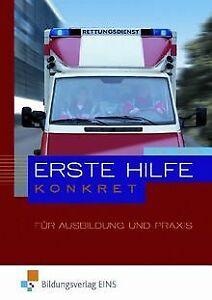 Erste-Hilfe-konkret-fuer-Ausbildung-und-Praxis-Lehr-Fac-Buch-Zustand-gut