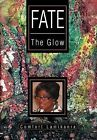 Fate: The Glow by Comfort Lamikanra (Hardback, 2012)