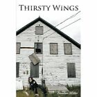 Thirsty Wings 9781452012414 by Heather Miller Paperback