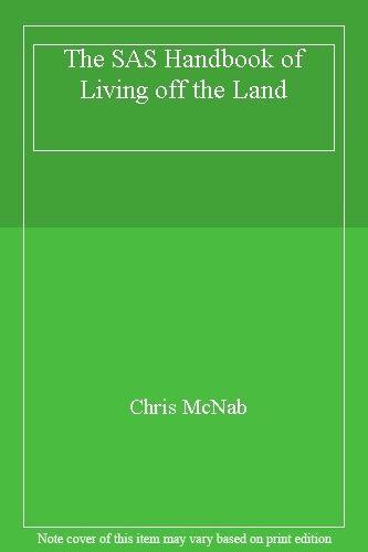 The SAS Handbook of Living off the Land,Chris McNab