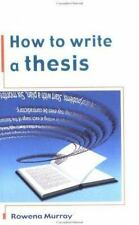How to Write a Thesis by Rowena Murray (2002, Paperback)