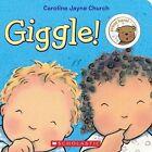 Giggle! by Caroline Jayne Church (Board book, 2013)