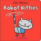 Robot Kitties 9780545647861 by Jim Benton Board Book