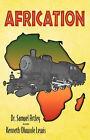 Africation by Kenneth Oluwole Lewis, Samuel Artley, Dr Samuel Artley D M D, Dr Samuel Artley (Paperback / softback, 2007)