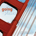 Going Places: Crossing Bridges, Turning Corners, and Going Down a New Path by Mina Parker (Hardback, 2011)