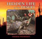 Hidden Life of the Desert by Thomas Wiewandt (Paperback / softback, 2010)
