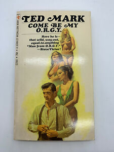 Come-Be-My-ORGY-Ted-Mark-Vintage-Mystery-Sleaze-PB-Spy-Humor-Erotica-Sex-70s-O1