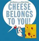 Cheese Belongs to You! by Alexis Deacon (Hardback, 2013)