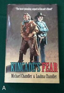 SIGNED-1st-Kincade-039-s-Fear-Michael-amp-Loahna-Chandler-Hardcover-HC-DJ-Western