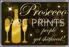 Prosecco Funny Fridge Magnet lover gift/wine lover friend sister novelty