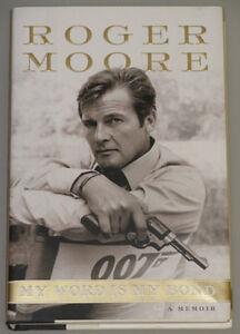 ROGER MOORE SIGNED BOND ON BOND HARDBACK BOOK MOVIE AUTOGRAPH JAMES BOND 007