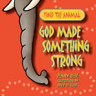 God Made Something Strong by Penny Reeve (Paperback, 2002)