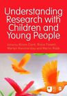 Understanding Research with Children and Young People by SAGE Publications Ltd (Hardback, 2013)